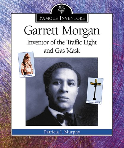 Garrett Morgan: Inventor of the Traffic Light and Gas Mask (Famous Inventors) by Brand: Enslow Elementary