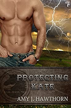 Protecting Kate: Dark Horse Inc. by [Hawthorn, Amy J.]