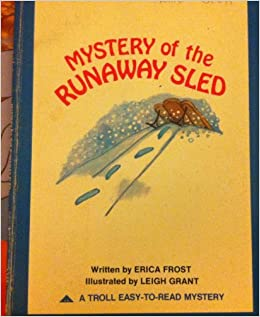Mystery of the Runaway Sled: Erica Frost: 9780893750770