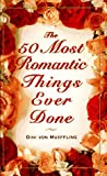 The 50 Most Romantic Things Ever Done, Dini von Mueffling, 0385486898