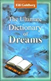 The Ultimate Dictionary of Dreams, Eili Goldberg, 9654940965