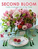 img - for Second Bloom: Cathy Graham s Art of the Table book / textbook / text book