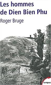 Les hommes de Dien Bien Phu par Roger Bruge