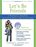 Let's Be Friends: A Workbook to Help Kids Learn Social Skills and Make Great Friends