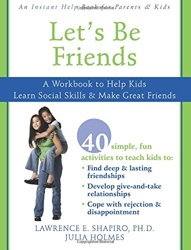 Let's Be Friends: A Workbook to Help Kids Learn Social Skills and ...
