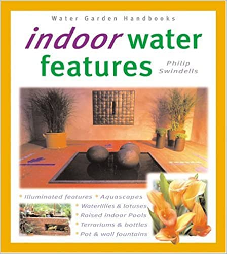 Indoor Water Features (Water Garden Handbooks) - Books