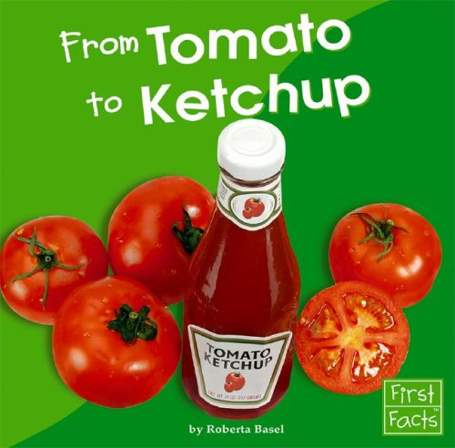 Farms Ketchup (From Tomato to Ketchup (From Farm to Table))