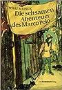 Willi Meinck: Die seltsamen Abenteuer des Marco Polo - Meinck