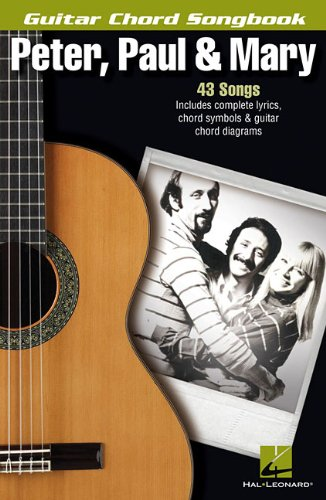 - Peter, Paul & Mary: Guitar Chord Songbook (Guitar Chord Songbooks)