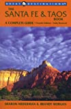 The Santa Fe and Taos Book, Sharon Niederman and Brandt Morgan, 093639997X