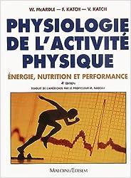 Physiologie de l'activité physique. Energie, nutrition et performance, 4ème édition