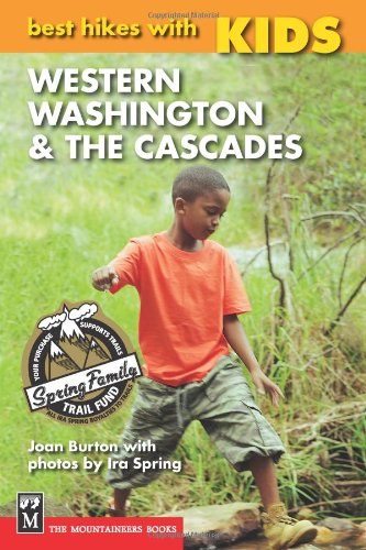 Best Hikes With Kids  Western Washington   The Cascades