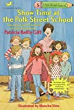 Show Time at the Polk Street School, Patricia Reilly Giff, 0440409624