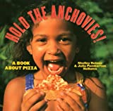Hold the Anchovies!, Shelley Rotner and Julia P. Hellums, 053109507X