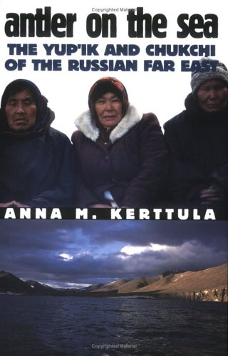 Antler on the Sea: The Yup'ik and Chukchi of the Russian Far East