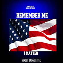 Remember Me: I Matter Audiobook by Sandra Rains DeBusk Narrated by Glenn D Boychuk