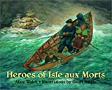 Heroes of Isle Aux Morts, Alice Walsh, 0887765017