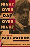 Night over Day over Night: A Novel