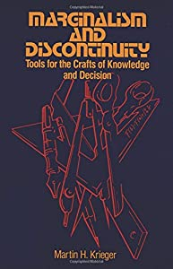 Marginalism and Discontinuity: Tools for the Crafts of Knowledge and Decision (Mathematics; 215)