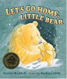 Let's Go Home, Little Bear, Martin Waddell, 1564021319
