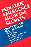 Pediatric Emergency Medicine Secrets, Selbst, Steven M. and Cronan, Kate, 1560534117