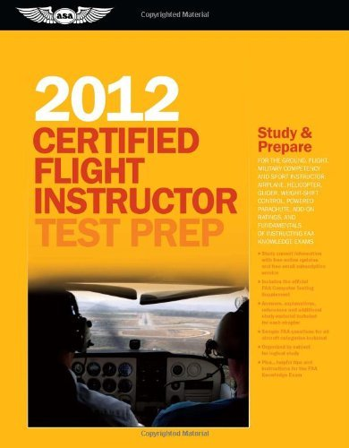 Download Certified Flight Instructor Test Prep 2012: For the Ground, Fligh (2012 Edition) (2011-09-16) [Paperback] pdf epub
