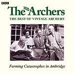 Vintage Archers: Farming Catastrophes in Ambridge |  AudioGO Ltd