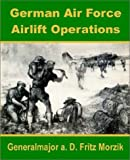 img - for German Air Force Airlift Operations book / textbook / text book