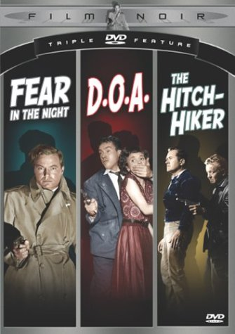Film Noir Triple DVD Feature (Fear In the Night / D.O.A. / The Hitch-Hiker)