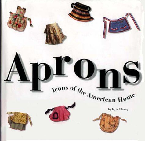 Aprons: Icons Of The American Home by Running Press