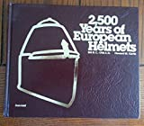 2,500 Years of European Helmets: 800 B.C.-1700 A.D