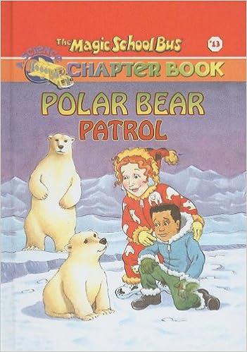 Polar Bear Patrol (Magic School Bus Science Chapter Books