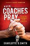 When Coaches Pray, Charlotte Smith, 0984467092