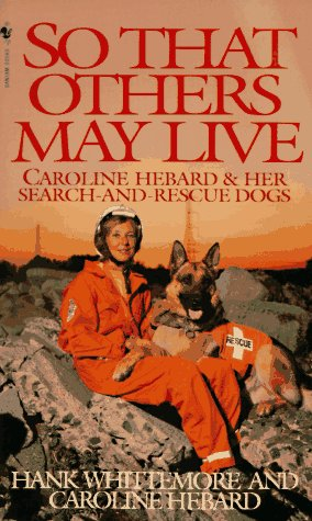So That Others May Live: Caroline Hebard & Her Search-And-Rescue Dogs