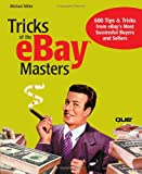 Tricks of the eBay Masters, Michael Miller, 0789732904