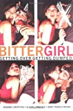 img - for Bittergirl: Getting Over Getting Dumped book / textbook / text book