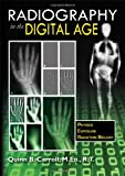 Radiography in the Digital Age : Physics - Exposure - Radiation Biology, Carroll, Quinn B., 039808646X