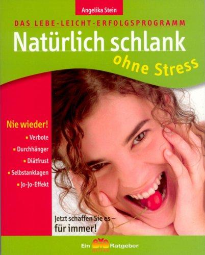 Natürlich Schlank ohne Stress (Ein Bio Ritter Ratgeber)