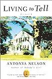 Living to Tell, Antonya Nelson, 0743200608
