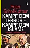 Kampf dem Terror - Kampf dem Islam?: Chronik eines unbegrenzten Krieges