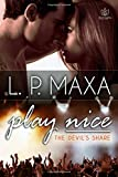 Play Nice (The Devil's Share) (Volume 1)
