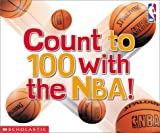Count to 100 with the NBA!, Erin Soderberg, 0439343089