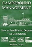 Campground Management : How to Establish and Operate Your Campground, Cooper, Rollin B., 1571673822