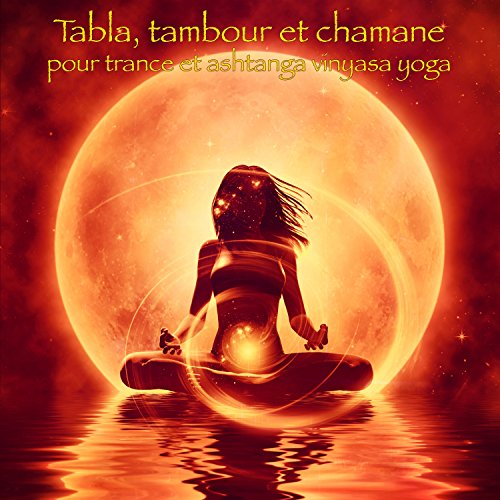 Tabla, tambour et chamane pour trance et ashtanga vinyasa yoga