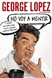 No Voy a Mentir, George Lopez and Alan Eisenstock, 0451417135