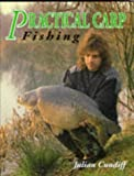 Practical Carp Fishing, Julian Cundiff, 1852237333