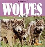 Wolves for Kids, Tom Wolpert, 155971123X