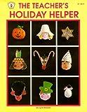 The Teacher's Holiday Helper, Lynn Brisson, 0865301727