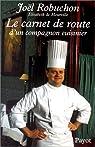 Le carnet de route d'un compagnon cuisinier par Robuchon
