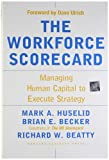 The Workforce Scorecard, Mark A. Huselid and Brian E. Becker, 1591392454